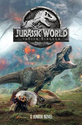 Jurassic World: Fallen Kingdom Junior Novel