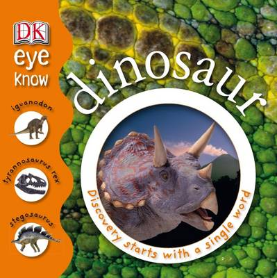 Eye Know Dinosaur: Discovery Starts with a Single Word