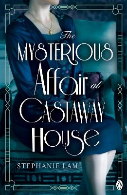 The Mysterious Affair at Castaway House: The stunning debut for fans of Agatha Christie