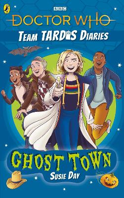 Doctor Who: Ghost Town: The Team TARDIS Diaries, Volume 2