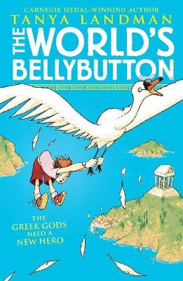 The World's Bellybutton: The Greek Gods Need a New Hero!