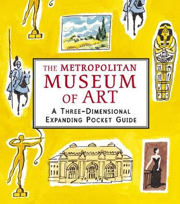 The Metropolitan Museum of Art: A Three-Dimensional Expanding Pocket Guide