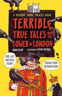 Terrible True Tales from the Tower of London: As told by the Ravens