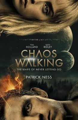 Chaos Walking: Book 1 The Knife of Never Letting Go: Movie Tie-in