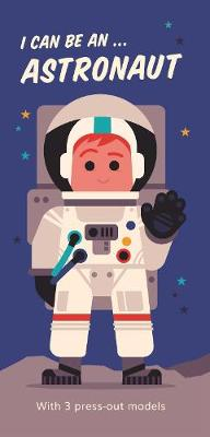 I Can Be An ... Astronaut