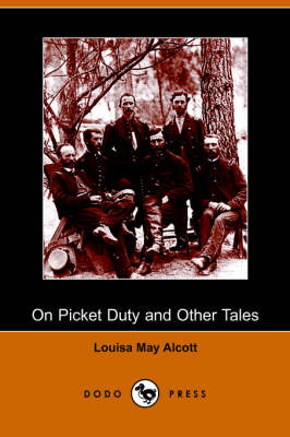 On Picket Duty and Other Tales