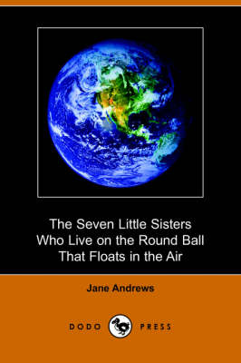 The Seven Little Sisters Who Live on the Round Ball That Floats in the Air (Dodo Press)