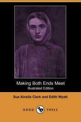 Making Both Ends Meet (Illustrated Edition) (Dodo Press)
