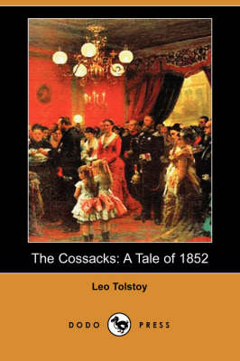 The Cossacks: A Tale of 1852 (Dodo Press)