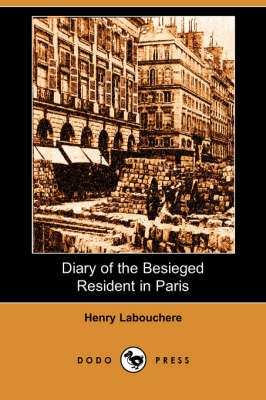 Diary of the Besieged Resident in Paris (Dodo Press)