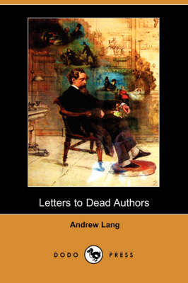 Letters to Dead Authors (Dodo Press)