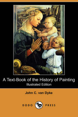 A Text-Book of the History of Painting (Illustrated Edition) (Dodo Press)
