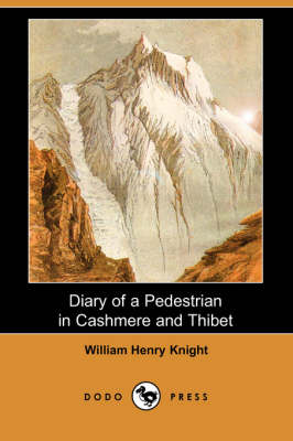 Diary of a Pedestrian in Cashmere and Thibet (Dodo Press)
