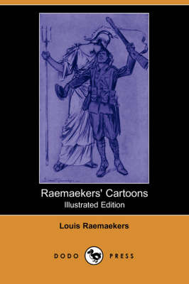 Raemaekers' Cartoons (Illustrated Edition) (Dodo Press)