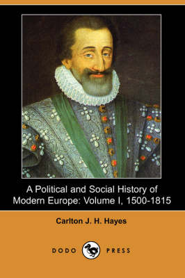 A Political and Social History of Modern Europe, Volume 1: 1500-1815