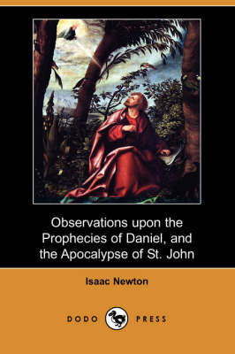 Observations Upon the Prophecies of Daniel, and the Apocalypse of St. John (Dodo Press)