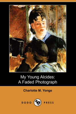 My Young Alcides: A Faded Photograph (Dodo Press)