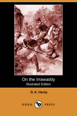 On the Irrawaddy (Illustrated Edition) (Dodo Press)