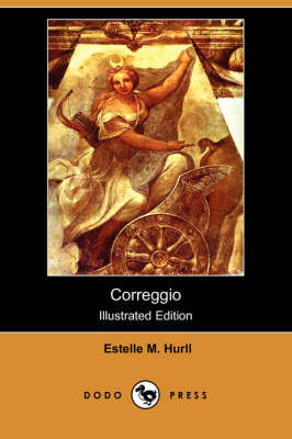 Correggio (Illustrated Edition) (Dodo Press)