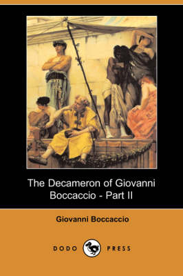 The Decameron of Giovanni Boccaccio - Part II (Dodo Press)