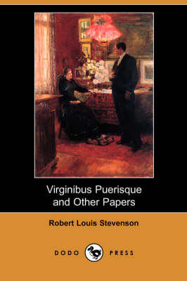 Virginibus Puerisque and Other Papers (Dodo Press)