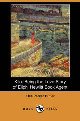 Kilo: Being the Love Story of Eliph' Hewlitt Book Agent (Dodo Press)