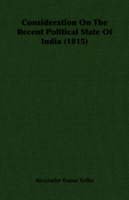 Consideration On The Recent Political State Of India (1815)