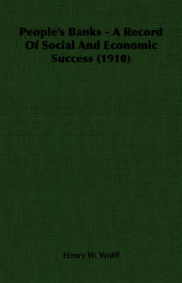 People's Banks - A Record Of Social And Economic Success (1910)