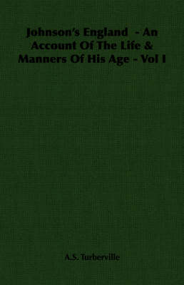 Johnson's England - An Account Of The Life & Manners Of His Age - Vol I