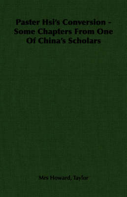 Paster Hsi's Conversion - Some Chapters From One Of China's Scholars