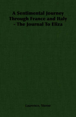 A Sentimental Journey Through France and Italy - The Journal To Eliza