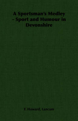 A Sportsman's Medley - Sport and Humour in Devonshire