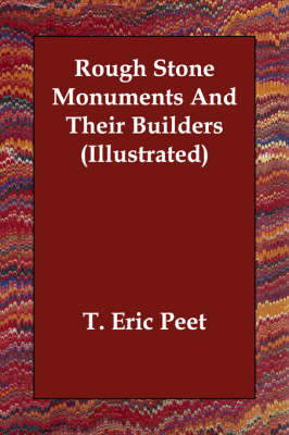 Rough Stone Monuments And Their Builders (Illustrated)