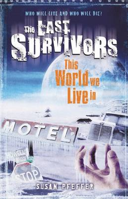 Last Survivors: #3 This world We Live In