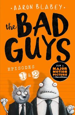 the bad guys episodes 1 and 2 aaron blabey aaron blabey foyles