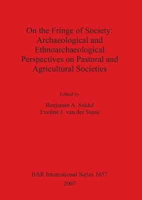 On the Fringe of Society: Archaeological and Ethnoarchaeological Perspectives on Pastoral and Agricultural Societies
