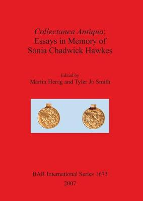 Collectanea Antiqua: Essays in Memory of Sonia Chadwick Hawkes