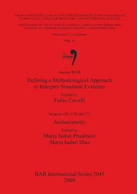 Defining a Methodological Approach to Interpret Structural Evidence edited by Fabio Cavulli. Archaeometry edited by Maria Isabel Prudencio and Maria I: Session WS28 and Sessions C69, C70 and C71