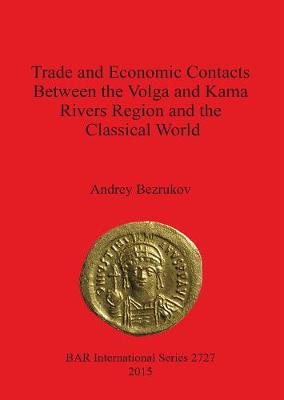 Trade and Economic Contacts Between the Volga and Kama Rivers Region and the Classical World