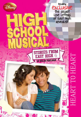 "Disney ""High School Musical"": Bk. 6: Heart to Heart"