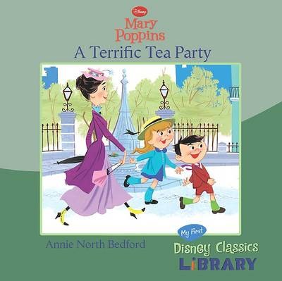 "Disney ""Mary Poppins"": A Terrific Tea Party"