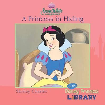 "Disney ""Snow White"": A Princess in Hiding"