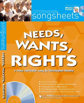 Songsheets - Needs, wants and rights: A cross-curricular song by Christopher Hussey