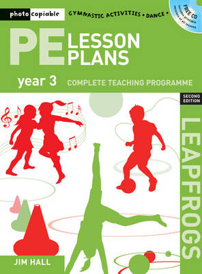 PE Lesson Plans Year 3: Photocopiable Gymnastic Activities, Dance, Games Teaching Programmes