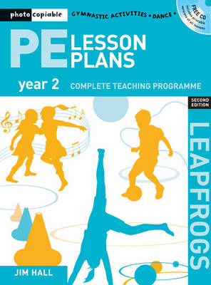 PE Lesson Plans Year 2: Photocopiable gymnastic activities, dance and games teaching programmes