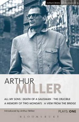 """Miller Plays: v. 1: """"All My Sons"""",  """"Death of a Salesman"""",  The """"Crucible"""",  A """"Memory of Two Mondays"""",  A """"View from the Bridge"""""""