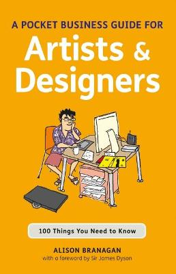 A Pocket Business Guide for Artists and Designers: 100 Things You Need to Know