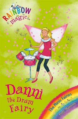 Rainbow Magic: Danni the Drum Fairy: The Music Fairies Book 4