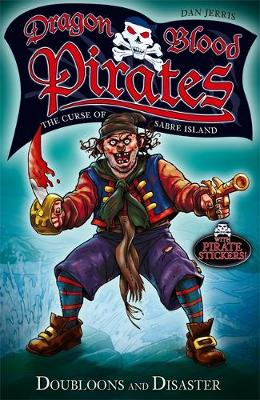 Dragon Blood Pirates: Doubloons and Disaster: Book 2