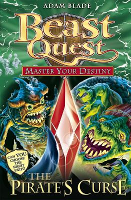 Beast Quest: Master Your Destiny: The Pirate's Curse: Book 3